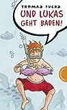 Und Lukas geht baden!. Für Mädchen verboten,  Band 24 (3522178106) by Thomas Fuchs