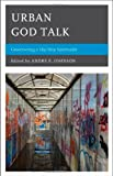 img - for Urban God Talk: Constructing a Hip Hop Spirituality book / textbook / text book