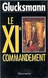 Le XIe commandement par Glucksmann