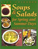 img - for Soups and Salads for Spring and Summer Days: Kid-Pleasing Recipes book / textbook / text book