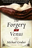 The Forgery of Venus: A Novel (006087449X) by Gruber, Michael