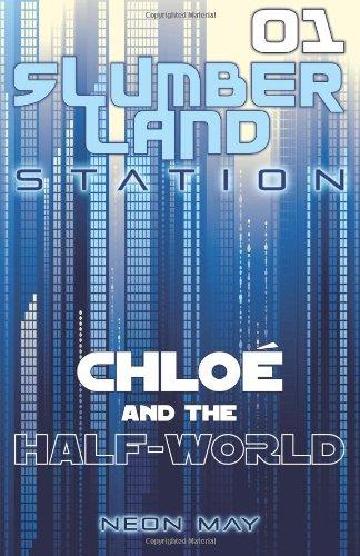 chloe-and-the-half-world-slumberland-station-book-1