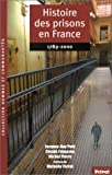 Histoire des prisons en France, 1789-2000 (French Edition) (2708968416) by Petit, Jacques-Guy