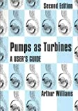 Pumps as Turbines: A User's Guide