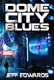 Dome City Blues by Jeff Edwards