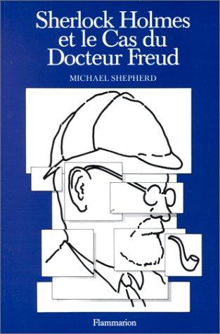 Sherlock Holmes et le cas du Docteur Freud