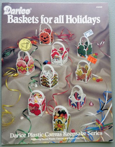 Baskets for all Holidays (Darice Plastic Canvas Keepsake Series)