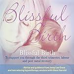 Blissful Birth   Glenn Harrold,Janey Lee Grace