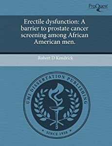 Erectile dysfunction: A barrier to prostate cancer screening among African American men.