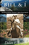 img - for Bill & I Building William Shatner's Belle Reve Ranch book / textbook / text book