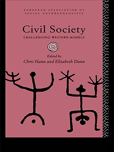 Civil Society: Challenging Western Models (European Association of Social Anthropologists)