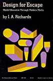Design for Escape: World Education Through Modern Media (Harvest Books) (0156252953) by Richards, I. A.