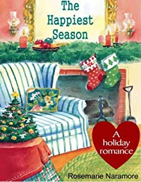 (FREE on 2/19) The Happiest Season by Rosemarie Naramore - http://eBooksHabit.com