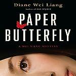 Paper Butterfly: A Mei Wang Mystery | Diane Wei Liang