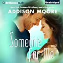 Someone for Me: Someone to Love, Book 3 Audiobook by Addison Moore Narrated by Amy Rubinate, Will Damron