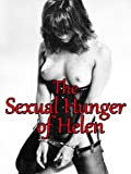 The Sexual Hunger of Helen (A Tormented Tale of Sex, Desire, Freedom and Punishment)