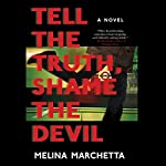 Tell the Truth, Shame the Devil | Melina Marchetta