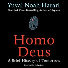 Homo Deus: A Brief History of Tomorrow Audiobook by Yuval Noah Harari Narrated by Derek Perkins