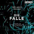 Die Falle (       ungekürzt) von Melanie Raabe Gesprochen von: Devid Striesow, Birgit Minichmayr