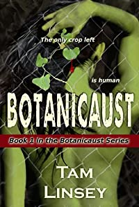 (FREE on 9/19) Botanicaust by Tam Linsey - http://eBooksHabit.com