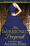 His Impassioned Proposal (The Bridgethorpe Brides Book 1)