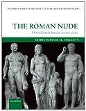 echange, troc  - The Roman Nude: Heroic Portrait Statuary 200 BC - AD 300