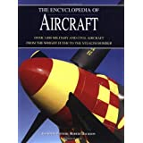 The Encyclopedia of Aircraft: Over 3,000 Military and Civil Aircraft from the Wright Flyer to the Stealth Bomber ~ Robert Jackson