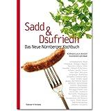 Sadd und Dsufriedn Das Neue Nürnberger Kochbuch