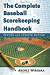 The Complete Baseball Scorekeeping Ha...
