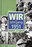 Wir vom Jahrgang 1951: Kindheit und Jugend