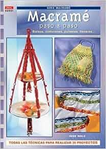 Macrame Paso a Paso:Bolsos, Cinturones, Pulseras, Llaveros: Unknown