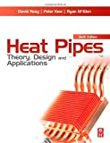 David Reay Heat Pipes: Theory, Design and Applications