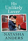 img - for His Unlikely Lover (The Unwanted Series) book / textbook / text book