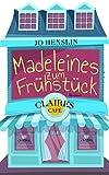 Madeleines zum Frühstück: Claires Café