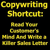 Copywriting Shortcut - Read Your Customer's Mind And Write a Killer Sales Letter ~ Paul Ried