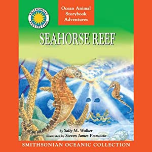 Seahorse Reef (Read, Listen, Learn) | [Sally M. Walker]