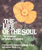 The Life of the Soul: The Wisdom of Julian of Norwich (0809136732) by Edmund Colledge