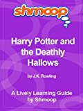 Harry Potter and the Deathly Hallows: Shmoop Bestsellers
