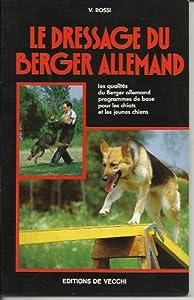 Amazon.fr - Le dressage du berger allemand - Valérie Rossi