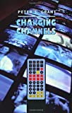 Changing Channels: Confessions of a Canadian Communications Lawyer