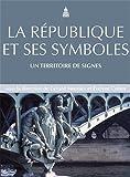 La République et ses symboles : Un territoire de signes...
