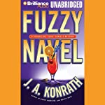 Fuzzy Navel: A Jacqueline 'Jack' Daniels Mystery (       UNABRIDGED) by J. A. Konrath Narrated by Susie Breck, Dick Hill