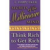 Secrets Of The Millionaire Mind: Think rich to get richby T. Harv Eker