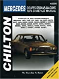 img - for Mercedes Coupes, Sedans, and Wagons, 1974-84 (Chilton's Total Car Care Repair Manuals) book / textbook / text book