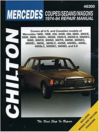 Mercedes Coupes, Sedans, and Wagons, 1974-84 Repair Manuals (Chilton Total Car Care Automotive Repair Manuals)