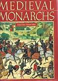 Medieval Monarchs (1855017334) by Elizabeth Hallam