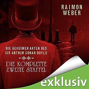 Die geheimen Akten des Sir Arthur Conan Doyle: Die komplette zweite Staffel - Akten 6-10 (       ungekürzt) von Raimon Weber Gesprochen von: Thomas Dehler