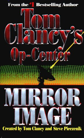 Tom Clancy's Op-Center: Mirror Image (Op-Center)