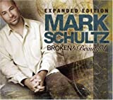 Broken & Beautiful (Expanded Edition CD +DVD) by Mark Schultz