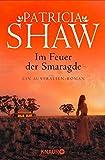 Im Feuer der Smaragde: Ein Australien-Roman (Knaur TB)